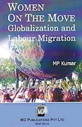 Women on The Move: Globalization and Labour Migration