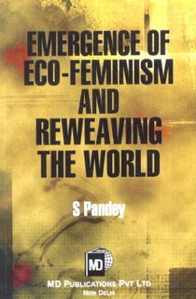 Emergence of Eco-Feminism & Reweaving the World