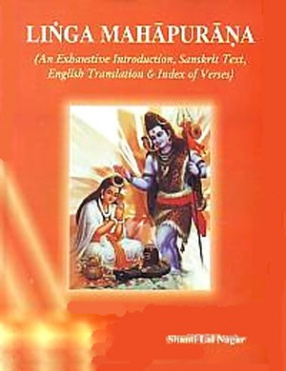Linga Mahapurana: Sanskrit Text and English Translation with an Exhaustive Introduction and Index of Verses (In 2 Volumes)