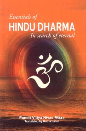 Essentials of Hindu Dharma: In Search of Eternal