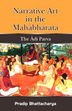 Narrative Art in the Mahabharata: The Adi Parva