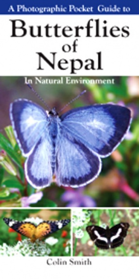 A Photographic Pocket Guide to Butterflies of Nepal: In Natural Environment