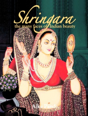 Shringara: The Many Faces of Indian Beauty