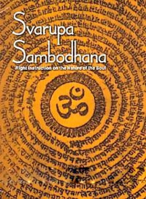 Acarya Akalanka's Svarupa-Sambodhana: Right Instruction on the Nature of the Soul: Svarupasambodhanam