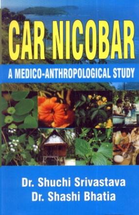 Car Nicobar: A Medico-Anthropological Study