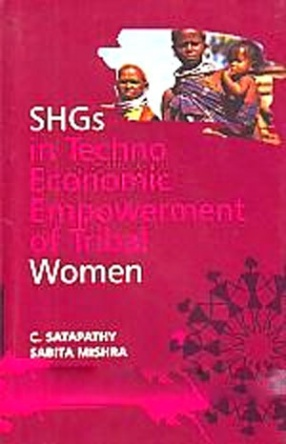 SHGs in Techno Economic Empowerment of Tribal Women