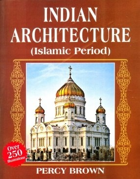 Indian Architecture: Islamic Period