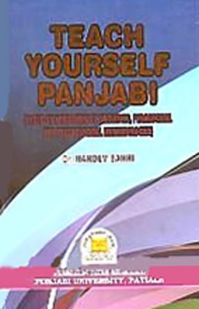 Teach Yourself Panjabi: Based on Modernmost Linguistic, Pedagogical and Psychological Methodologies