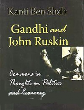 Gandhi and John Ruskin: Commons in Thoughts on Politics & Economy