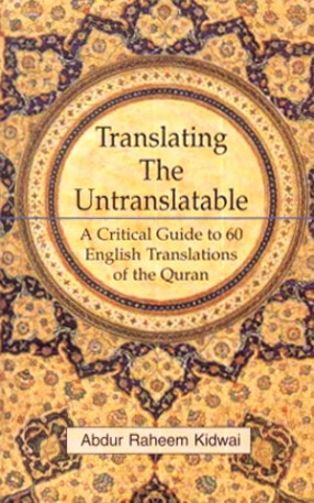 Translating the Untranslatable: A Critical Guide to 60 English Translations of the Quran