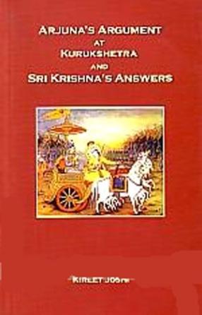 Arjuna's Argument at Kurukshetra and Sri Krishna's Answer