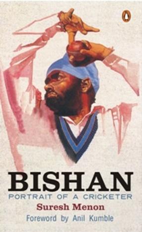 Bishan: Portrait of a Cricketer