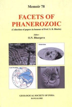 Facets of Phanerozoic: Collection of Papers in Honour of Prof. S.B. Bhatia