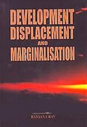 Development, Displacement and Marginalisation