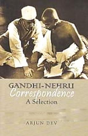 Gandhi-Nehru Correspondence: A Selection