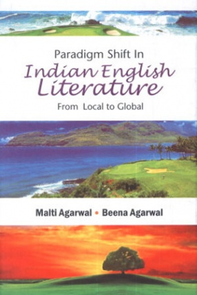 Paradigm Shift in Indian English Literature: From Local to Global