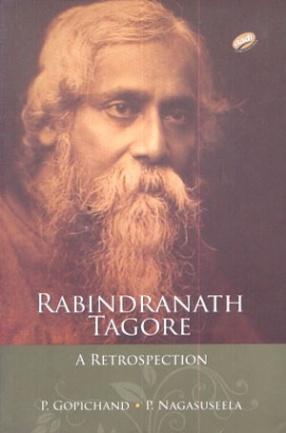 Rabindranath Tagore: A Retrospection