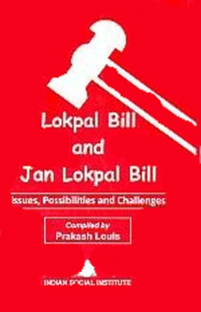 Lokpal Bill and Jan Lokpal Bill: Issues, Possibilities and Challenges