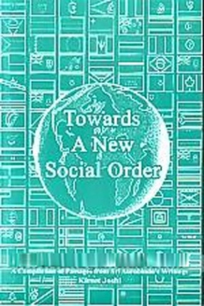 Towards a New Social Order: A Compilation of Passages from the Writings of Sri Aurobindo