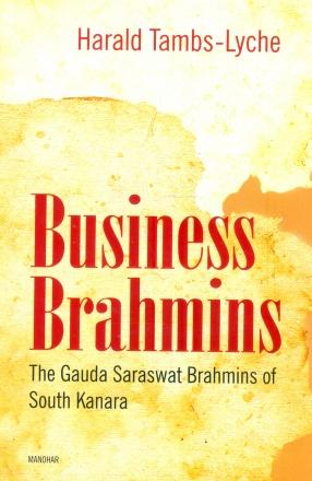 Business Brahmins: The Gauda Saraswat Brahmins of South Kanara