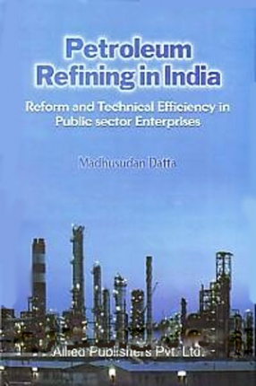 Petroleum Refining in India: Reform and Technical Efficiency in Public Sector Enterprises
