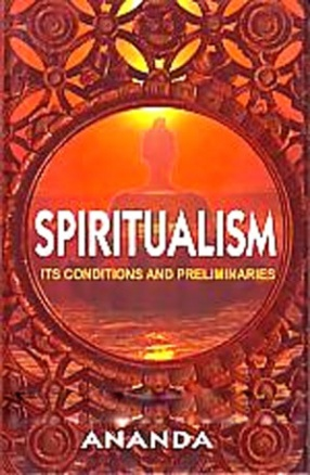 Spiritualism: Its Conditions and Preliminaries