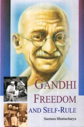 Gandhi, Freedom and Self-Rule