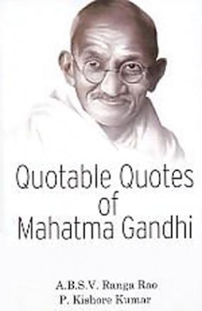 Quotable Quotes of Mahatma Gandhi