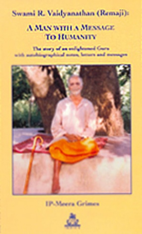 Swami R. Vaidyanathan (Remaji): A Man with a Message to Humanity