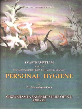 Svasthavrittam: Text and English Version with Modern Views on Personal Hygiene, Part 1