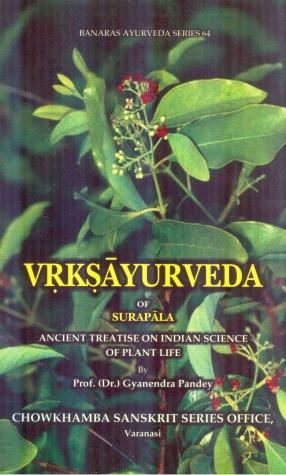 Vrikshayurveda of Surapala: Ancient Treatise on Indian Science of Plant Life
