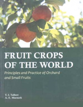 Fruit Crops of the World: Principles and Practice of Orchard and Small Fruits