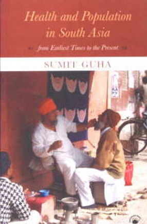 Health and Population in South Asia: From Earliest Times to the Present