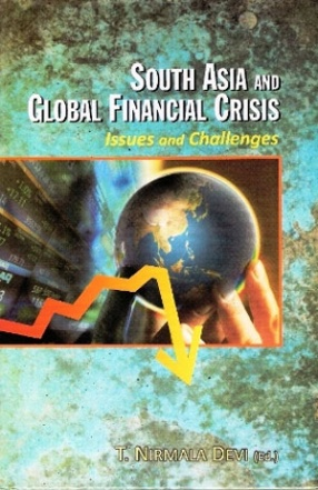 South Asia and Global Financial Crisis: Issues and Challenges