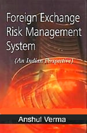 Foreign Exchange Risk Management System: An Indian Perspective