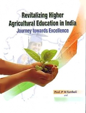 Revitalizing Higher Agricultural Education in India: Journey Towards Excellence