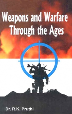 Weapons and Warfare Through the Ages