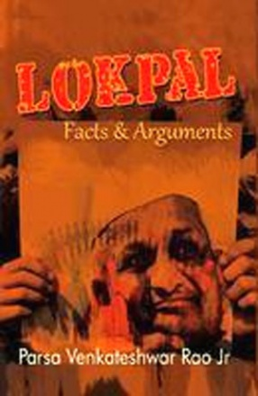 Lokpal: Facts and Arguments
