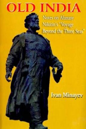 Old India: Notes on Afanasy Nikitin's
