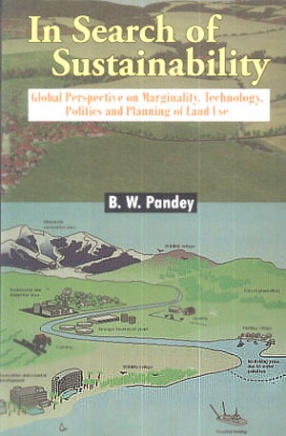 In Search of Sustainability: Global Perspective on Marginality Technology Politics and Planning of Land Use