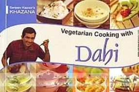 Sanjeev Kapoor' s Khazana: Vegetarian Cooking with Dahi