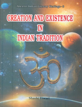 Creation and Existence in Indian Tradition