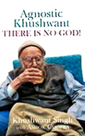 Agnostic Khushwant: There Is No God!