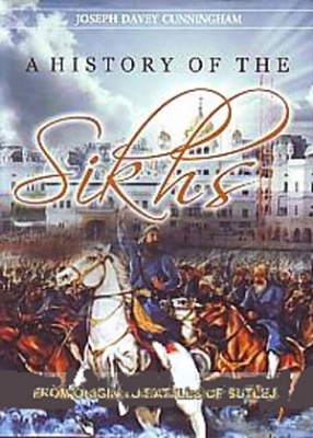 A History of the Sikhs: From Origin to Battles of Sutlej