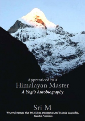 Apprenticed to a Himalayan Master: A Yogi's Autobiography (With DVD)