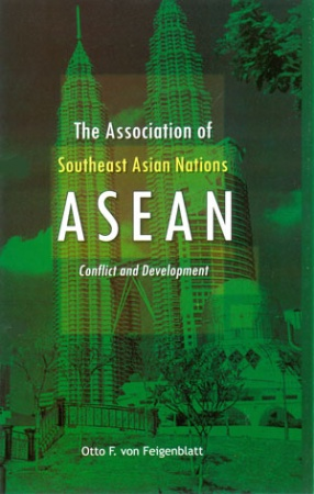 The Association of Southeast Asian Nations: ASEAN: Conflict and Development