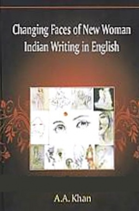 Changing Faces of New Woman Indian Writing in English