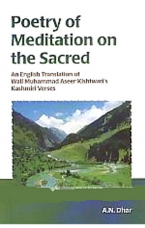 Poetry of Meditation on the Sacred: An English Translation of Wali Muhammad Aseer Kishtwari's Kashmiri Verses