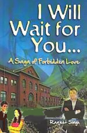 I Will Wait for You: A Saga of Forbidden Love