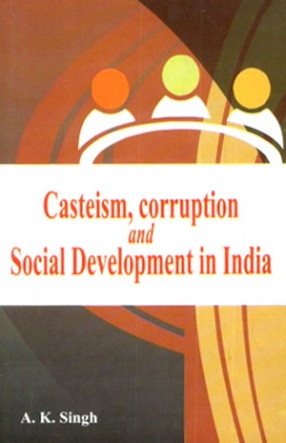 Casteism Corruption and Social Development in India